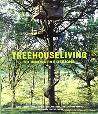 Treehouse Living: 50 Innovative Designs 9780810995192