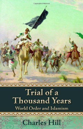 Trial of a Thousand Years: World Order and Islamism 9780817913243