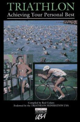 Triathlon: Achieving Your Personal Best 9780816029488