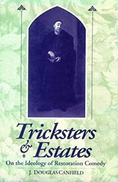 Tricksters & Estates: On the Ideology of Restoration Comedy 9780813120126