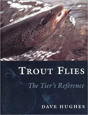 Trout Flies: The Tier's Reference 9780811716017
