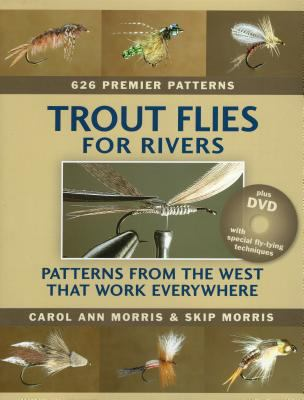 Trout Flies for Rivers: Patterns from the West That Work Everywhere [With DVD] 9780811704762