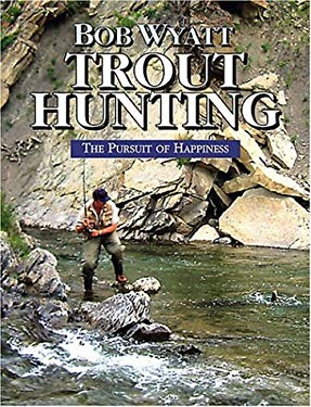 Trout Hunting: The Pursuit of Happiness 9780811701228