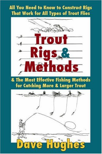 Trout Rings and Methods: All You Need to Know to Construct Rigs That Work for All Types of Trout Flies & the Most Effective Fishing Methods for 9780811733540