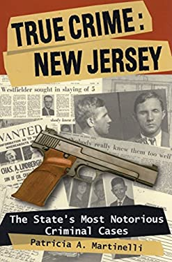 True Crime: New Jersey: The State's Most Notorious Criminal Cases 9780811734288
