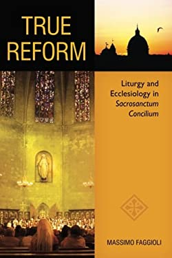 True Reform: Liturgy and Ecclesiology 9780814662380