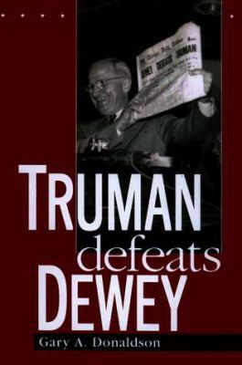 Truman Defeats Dewey 9780813120751