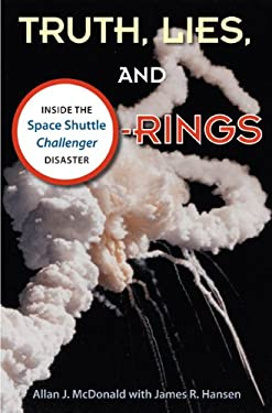 Truth, Lies, and O-Rings: Inside the Space Shuttle Challenger Disaster 9780813041933