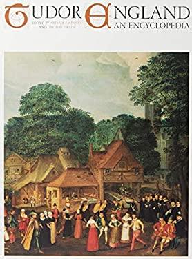 Tudor England: An Encyclopedia 9780815307938