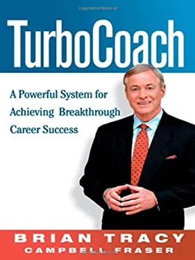 TurboCoach: A Powerful System for Achieving Breakthrough Career Success 9780814472484