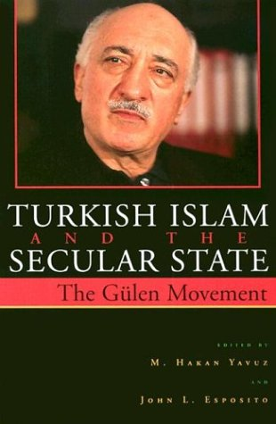 Turkish Islam and the Secular State: The Global Impact of Fethullah Gulen Nur Movement