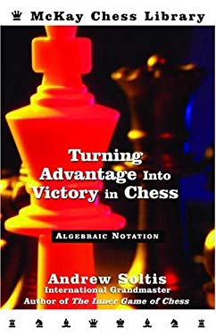 Turning Advantage Into Victory in Chess 9780812935813