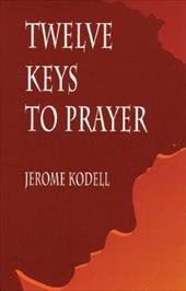 Twelve Keys to Prayer 3438278