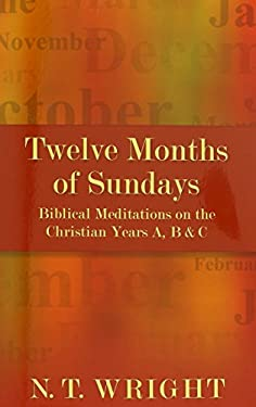 Twelve Months of Sundays: Biblical Meditations on the Christian Year Years A, B and C 9780819228024