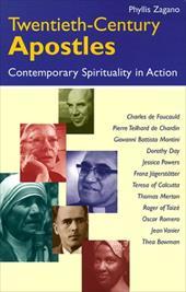 Twentieth-Century Apostles: Contemporary Spirituality in Action 3438256