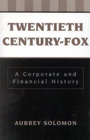 Twentieth Century-Fox: A Corporate and Financial History