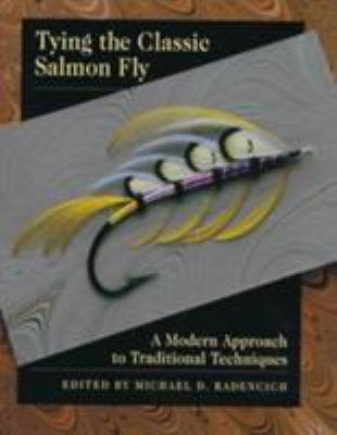 Tying the Classic Salmon Fly: A Modern Approach to Traditional Techniques 9780811703314