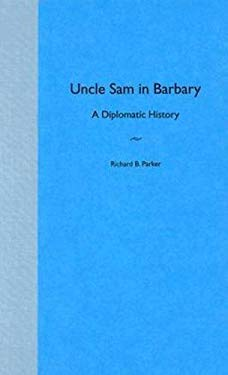 Uncle Sam in Barbary: A Diplomatic History 9780813026961