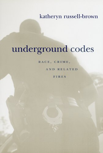 Underground Codes: Race, Crime and Related Fires 9780814775400