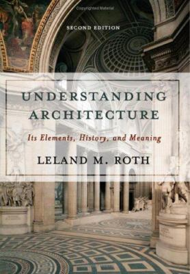 Understanding Architecture: Its Elements, History, and Meaning 9780813390451