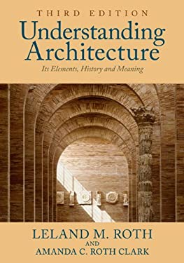 Understanding Architecture: Its Elements, History, and Meaning 9780813349039