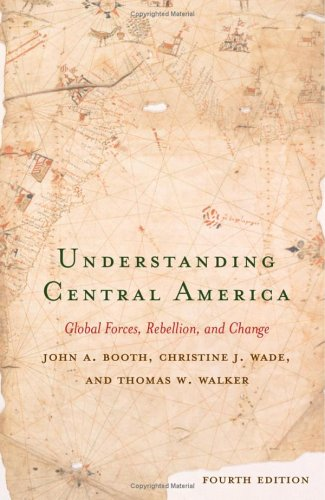 Understanding Central America: Global Forces, Rebellion, and Change 9780813341958