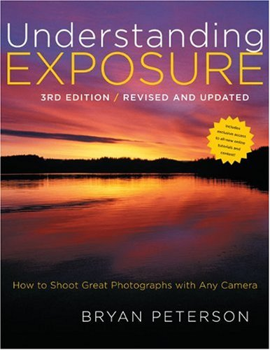 Understanding Exposure: How to Shoot Great Photographs with Any Camera 9780817439392