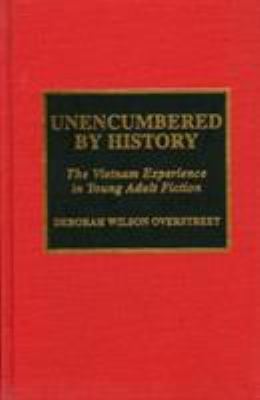 Unencumbered by History: The Vietnam Experience in Young Adult Fiction