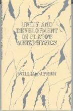 Unity and Development in Plato's Metaphysics 9780812690002