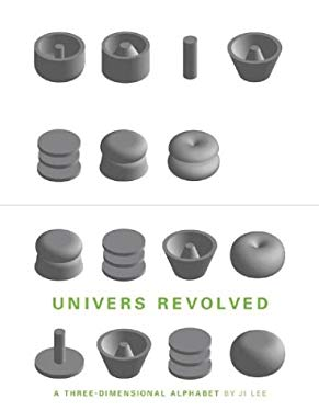 Univers Revolved: A Three-Dimensional Alphabet 9780810943490