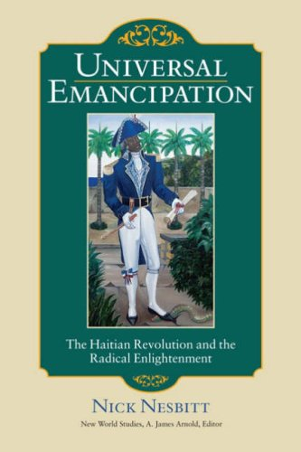 Universal Emancipation: The Haitian Revolution and the Radical Enlightenment 9780813928036