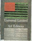 Universal Limited Art Editions: A History and Catalogue, the First Twenty-Five Years 9780810917323