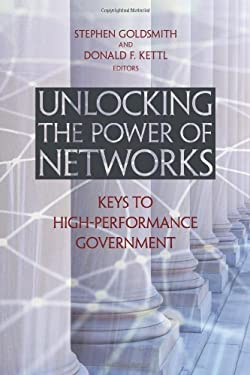 Unlocking the Power of Networks: Keys to High-Performance Government 9780815731870