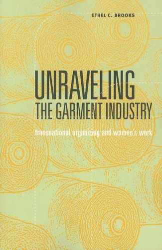 Unraveling the Garment Industry: Transnational Organizing and Women's Work 9780816644865