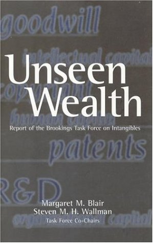 Unseen Wealth: Report of the Brookings Task Force on Intangibles 9780815701132