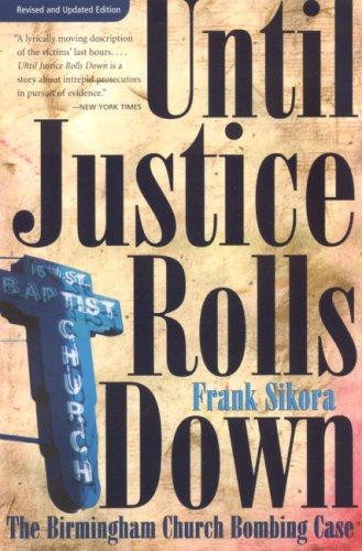Until Justice Rolls Down: The Birmingham Church Bombing Case 9780817352684