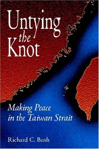Untying the Knot: Making Peace in the Taiwan Strait 9780815712909