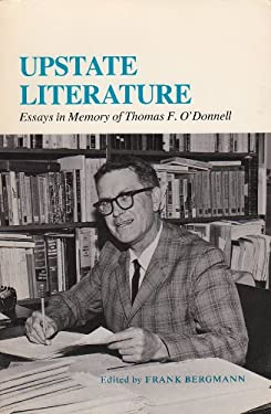 Upstate Literature: Essays in Memory of Thomas F. O'Donnell