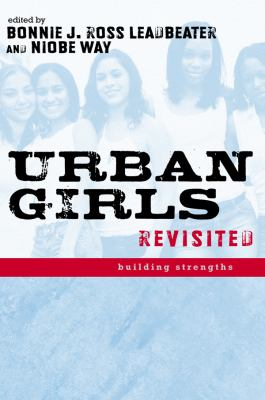 Urban Girls Revisited: Building Strengths 9780814752135