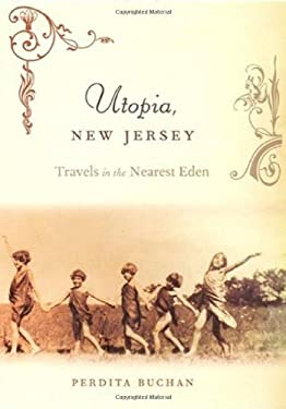 Utopia, New Jersey: Travels in the Nearest Eden 9780813541785