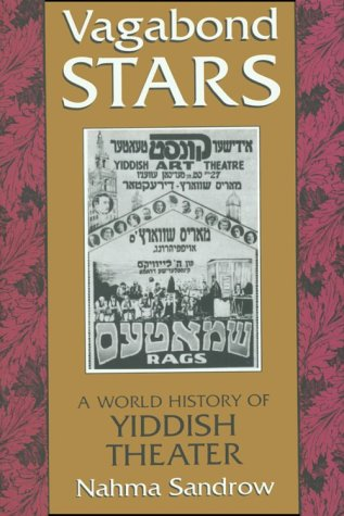 Vagabond Stars: A World History of Yiddish Theater 9780815603290