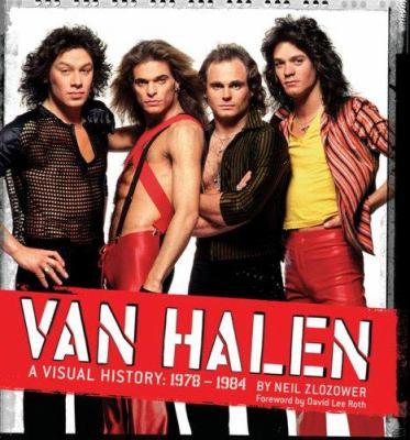 Van Halen: A Visual History: 1978-1984 9780811863049