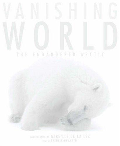 Vanishing World: The Endangered Arctic 9780810994645