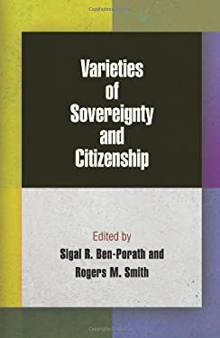 Varieties of Sovereignty and Citizenship 9780812244564