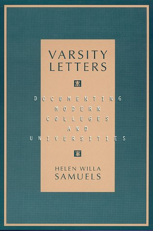 Varsity Letters: Documenting Modern Colleges and Universities 9780810834989