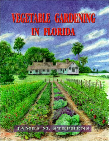 Vegetable Gardening in Florida 9780813016740