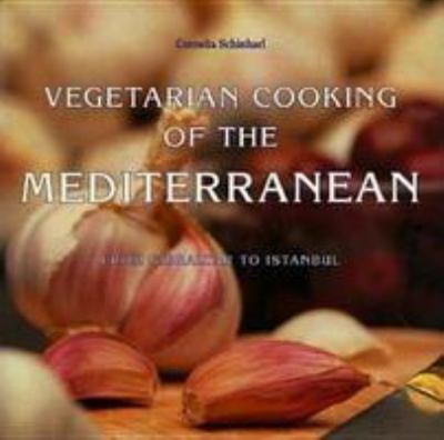 Vegetarian Cooking of the Mediterranean: From Gibraltar to Istanbul 9780812098075
