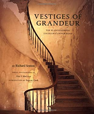 Vestiges of Grandeur: Plantations of Louisiana's River Road 9780811818179