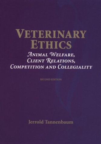 Veterinary Ethics: Animal Welfare, Client Relations, Competition & Collegiality 9780815188407