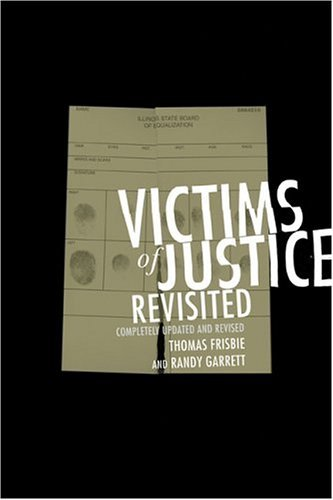 Victims of Justice Revisited: Completely Updated and Revised 9780810122369